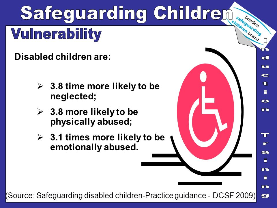Vulnerability Disabled children are:
