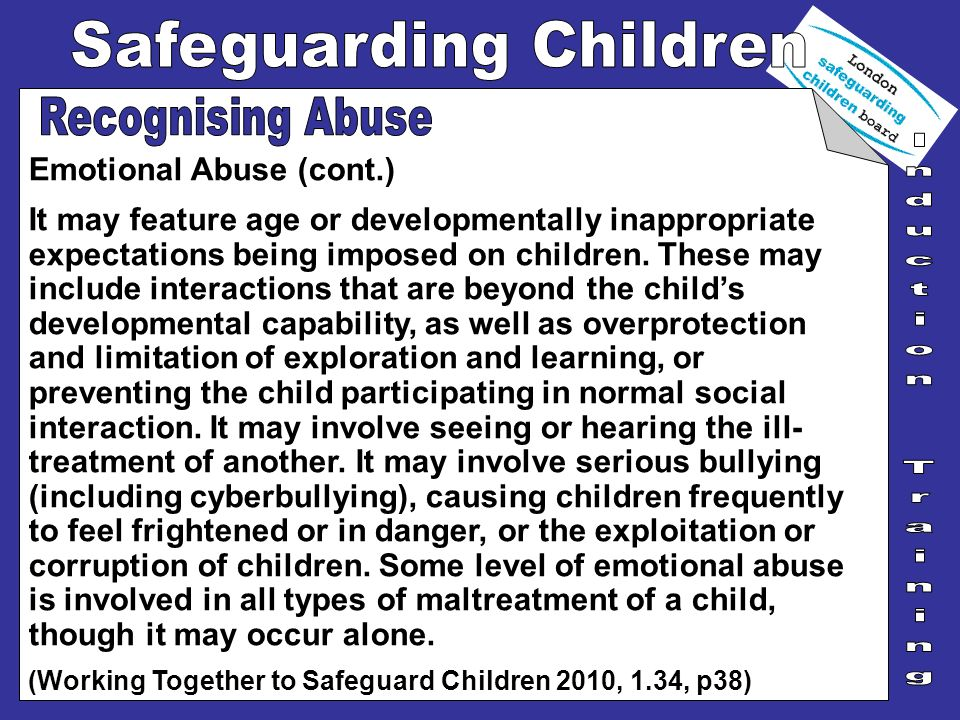 Recognising Abuse Emotional Abuse (cont.)