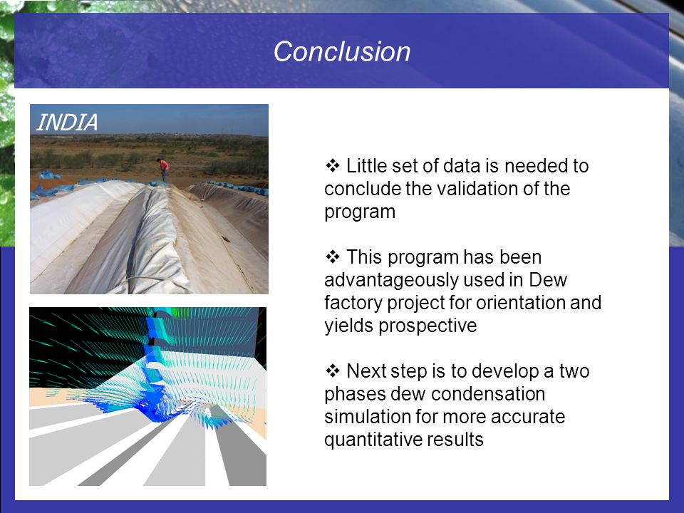 Conclusion INDIA. Little set of data is needed to conclude the validation of the program.