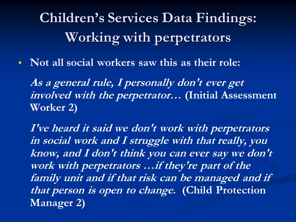 Children's Services Data Findings: Working with perpetrators