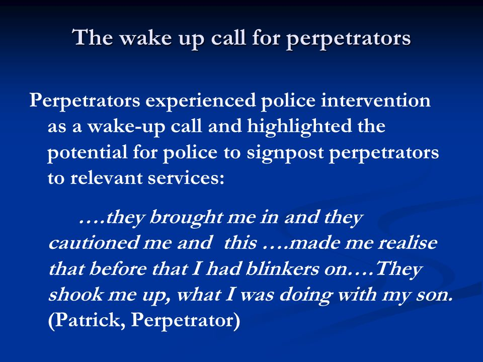 The wake up call for perpetrators
