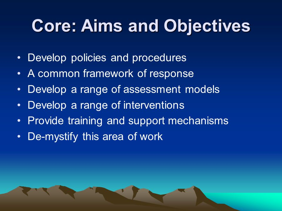 Core: Aims and Objectives