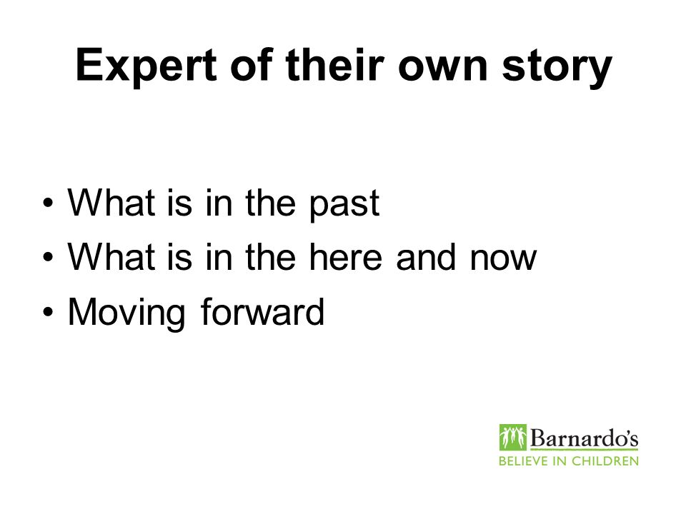 Expert of their own story