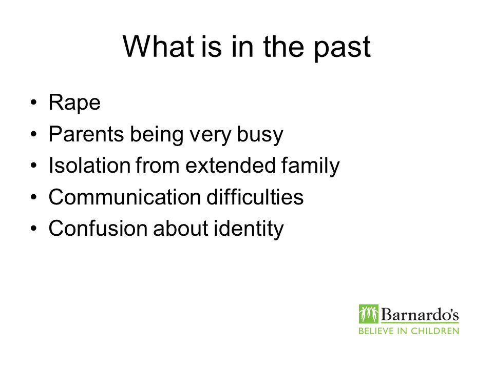 What is in the past Rape Parents being very busy