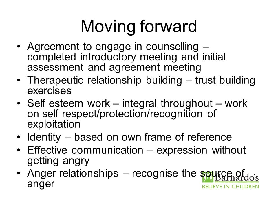 Moving forward Agreement to engage in counselling – completed introductory meeting and initial assessment and agreement meeting.