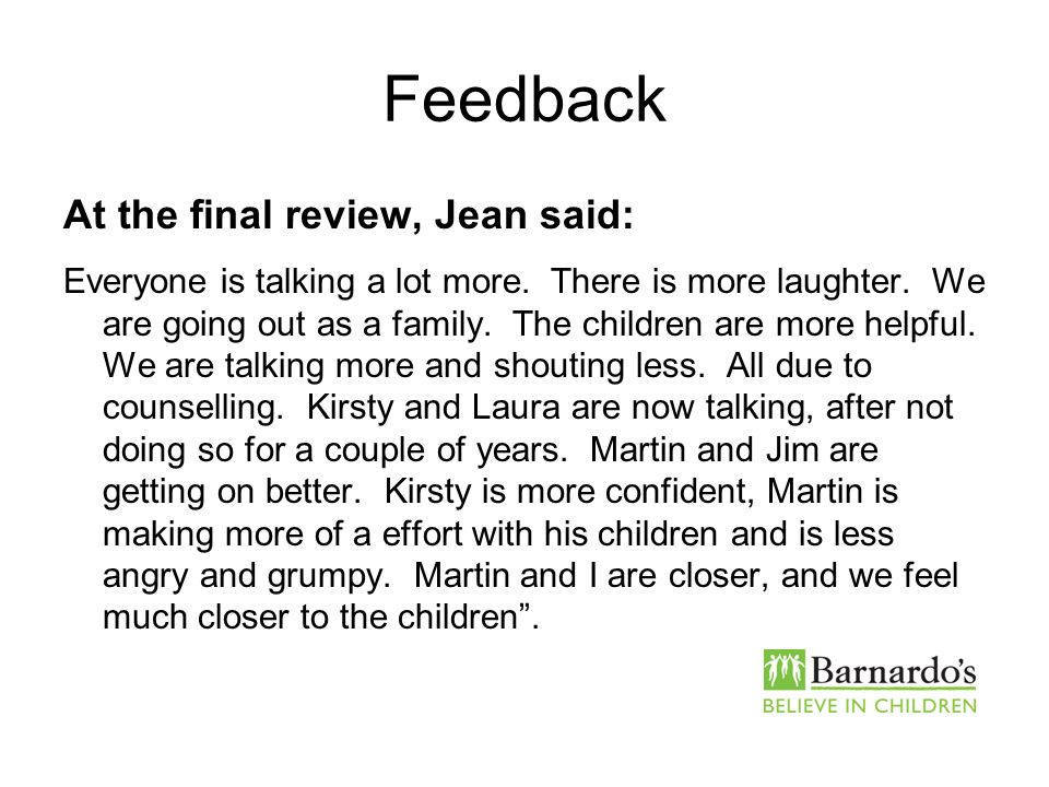 Feedback At the final review, Jean said: