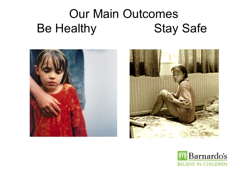 Our Main Outcomes Be Healthy Stay Safe