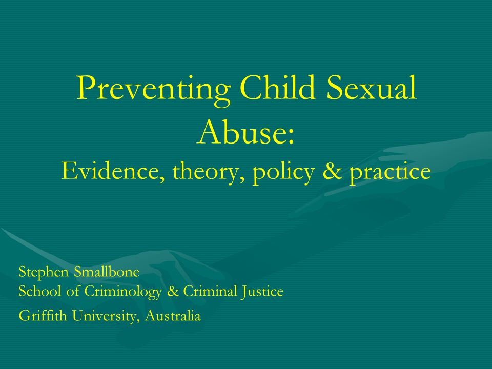 Preventing Child Sexual Abuse: Evidence, theory, policy & practice