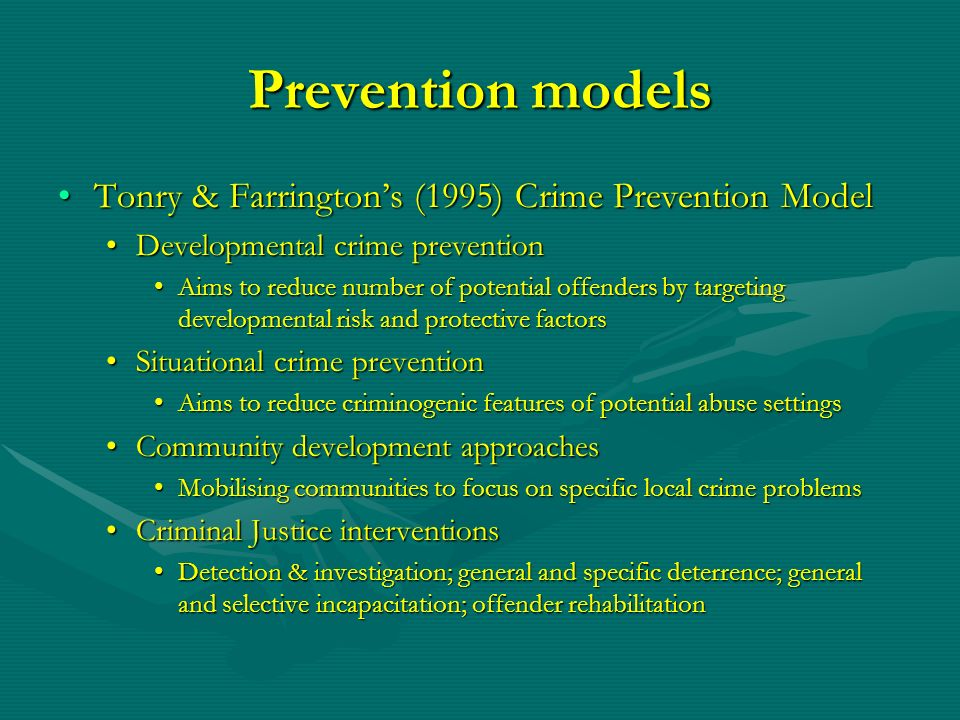 Prevention models Tonry & Farrington's (1995) Crime Prevention Model