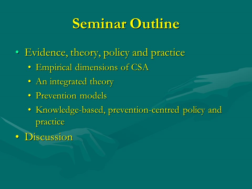 Seminar Outline Evidence, theory, policy and practice Discussion