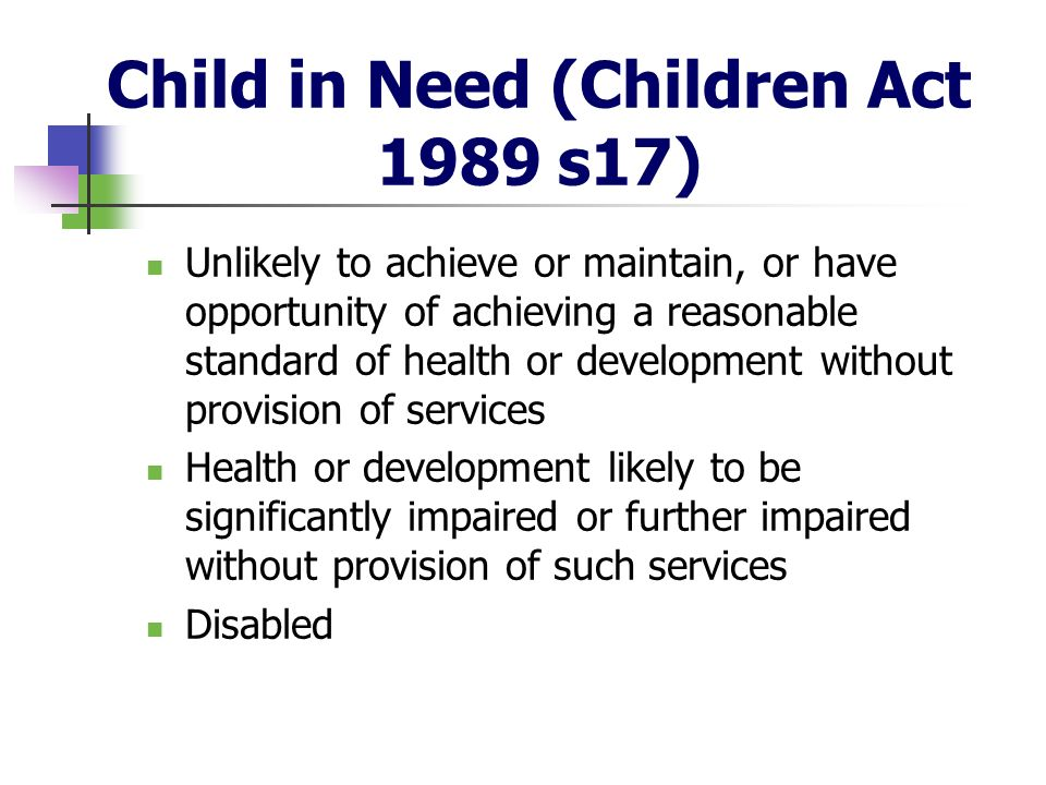 Child in Need (Children Act 1989 s17)