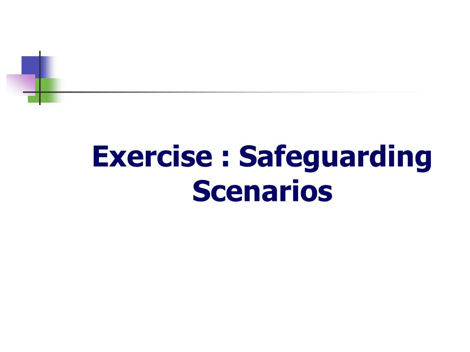 Exercise : Safeguarding Scenarios