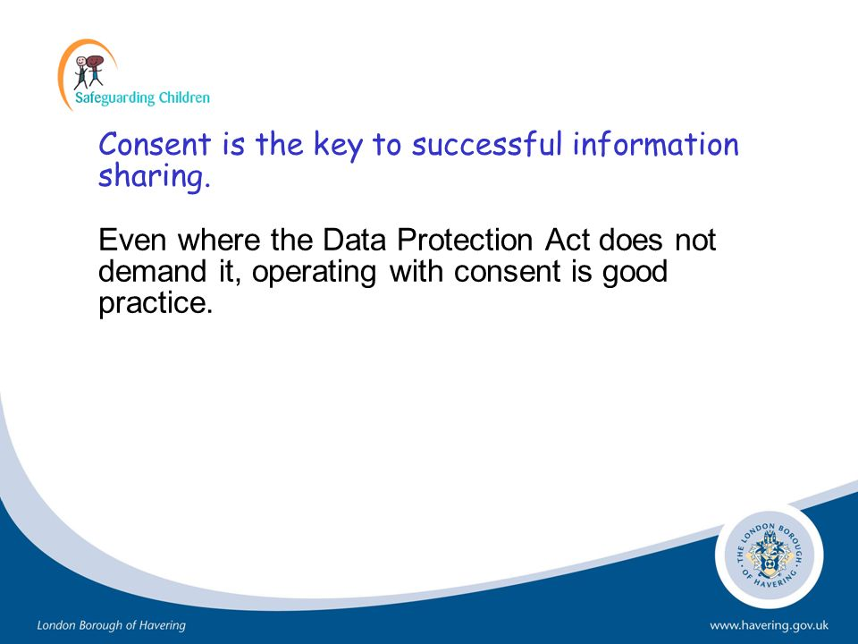 Consent is the key to successful information sharing.
