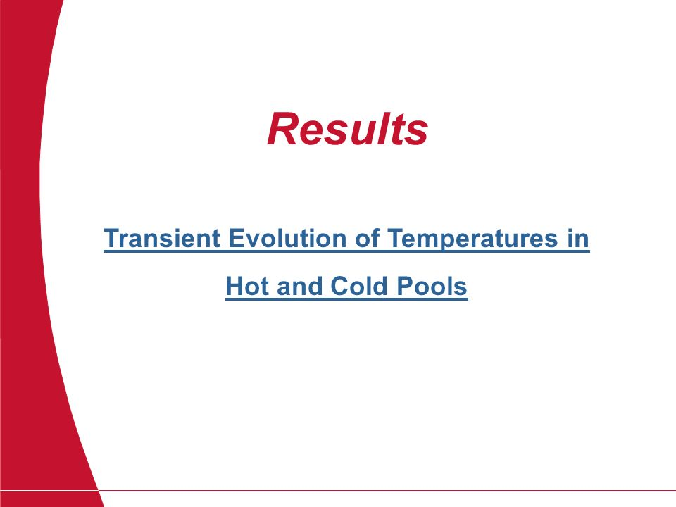 Transient Evolution of Temperatures in Hot and Cold Pools