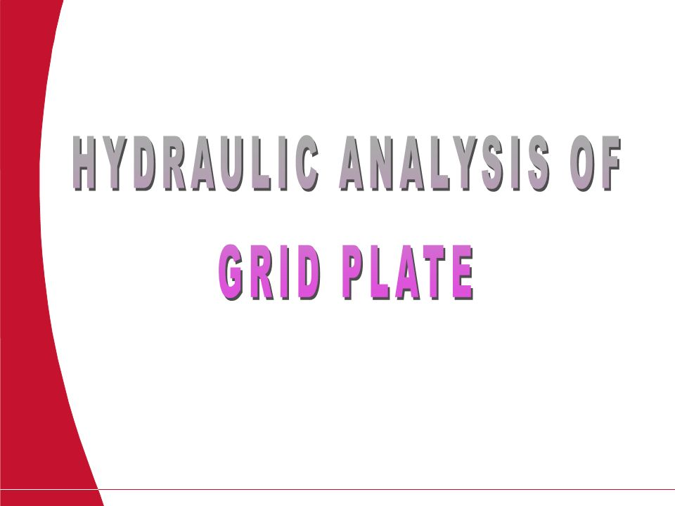 HYDRAULIC ANALYSIS OF GRID PLATE- e Page
