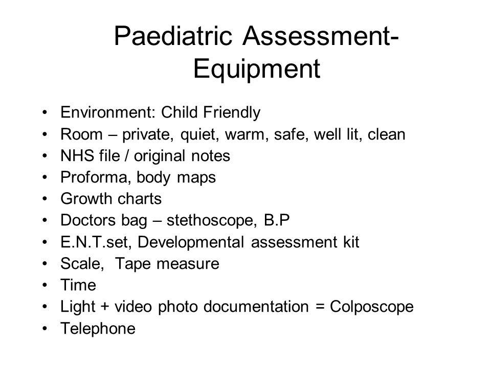 Paediatric Assessment- Equipment