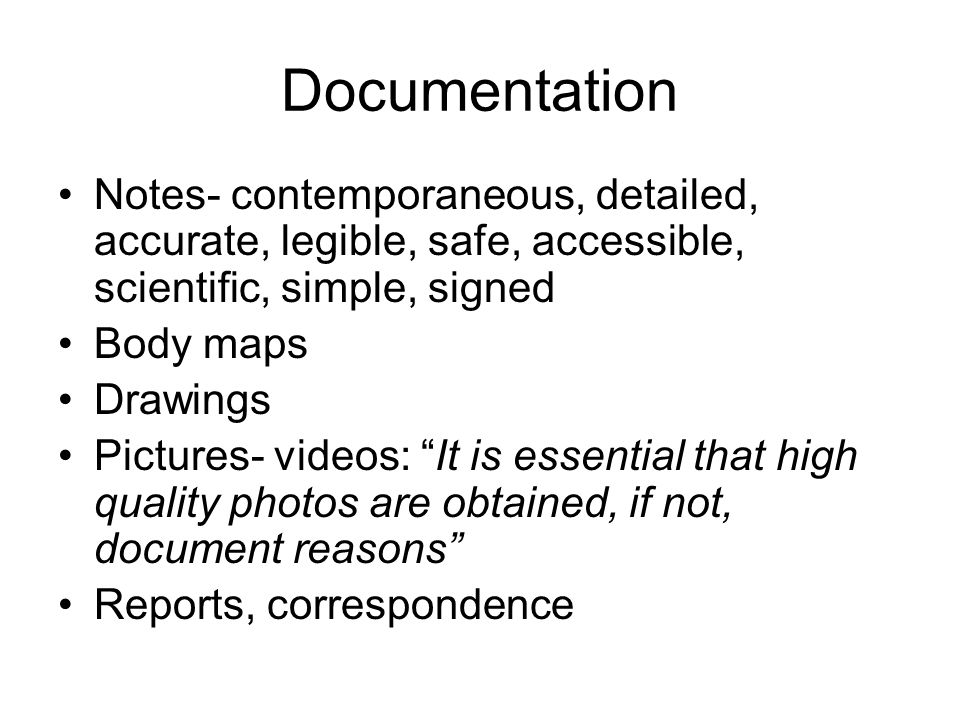 Documentation Notes- contemporaneous, detailed, accurate, legible, safe, accessible, scientific, simple, signed.