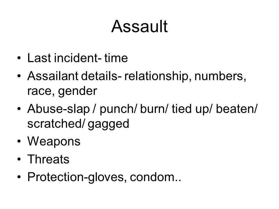 Assault Last incident- time