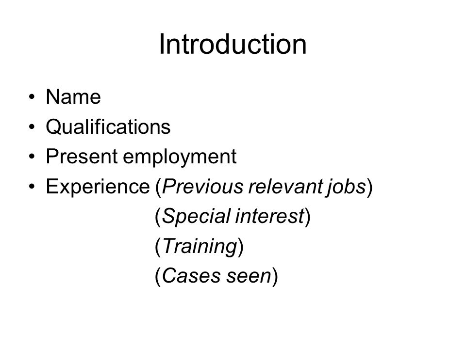 Introduction Name Qualifications Present employment