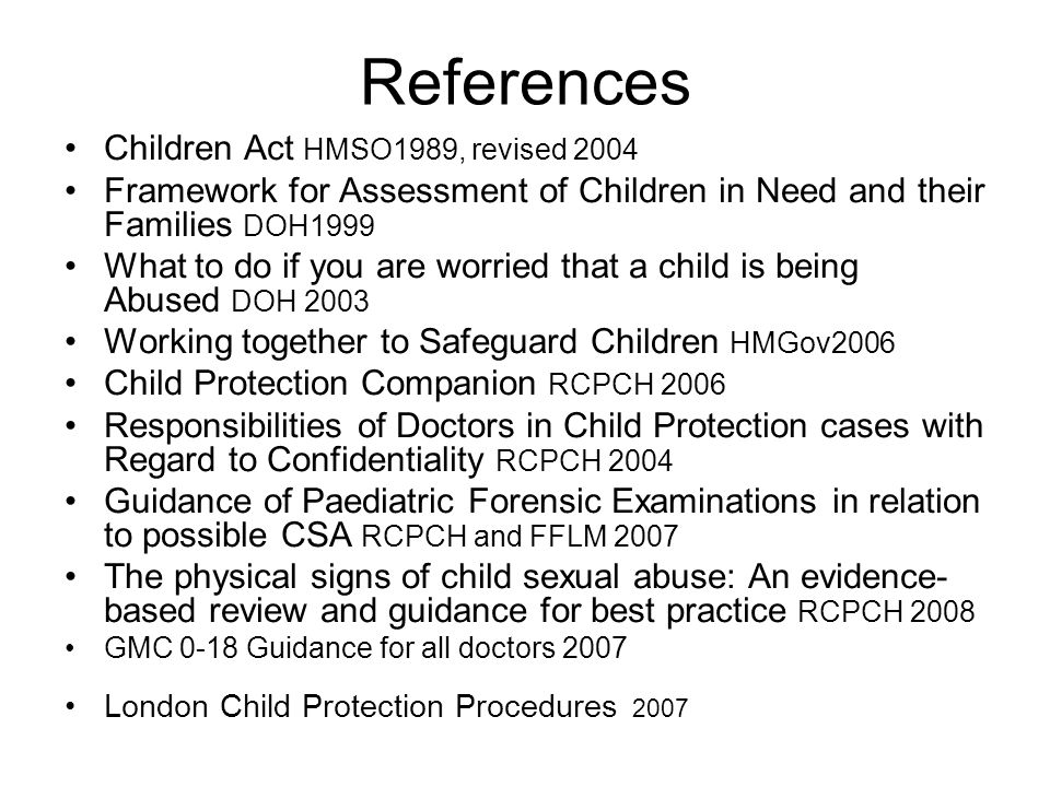 References Children Act HMSO1989, revised 2004