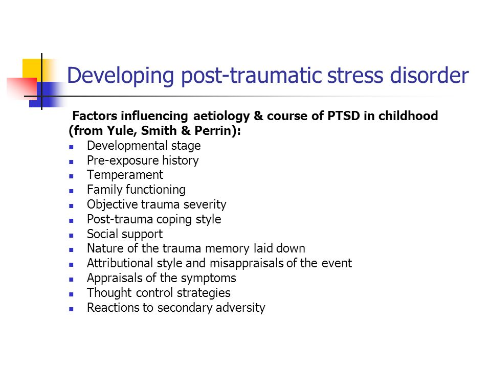 Developing post-traumatic stress disorder