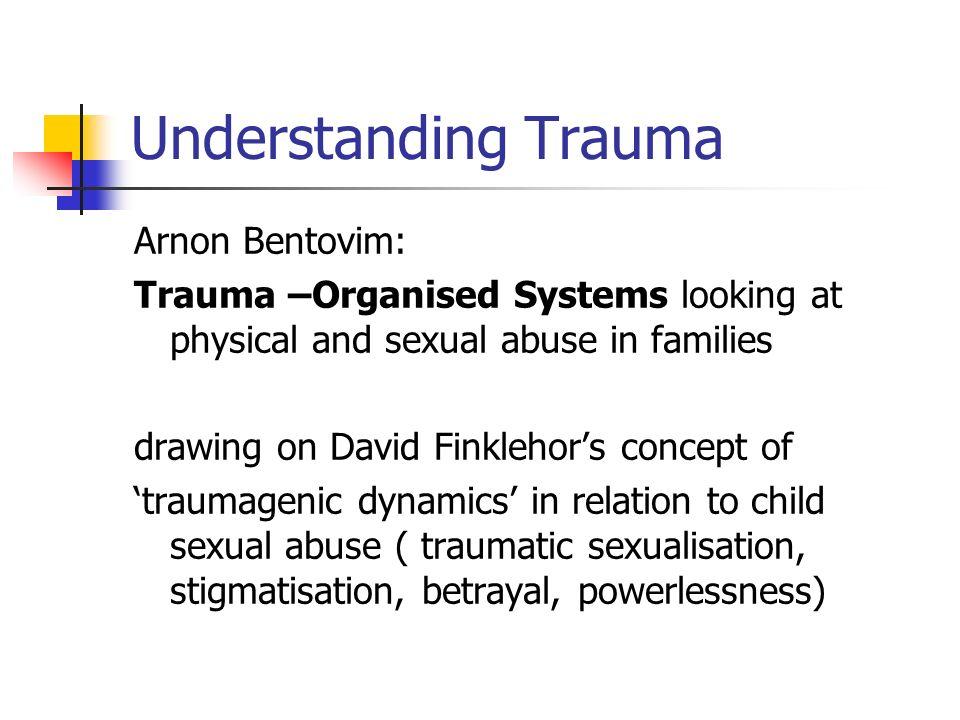 Understanding Trauma Arnon Bentovim: