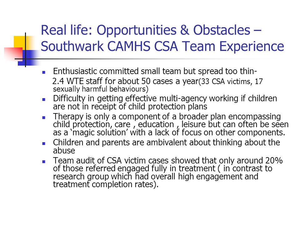 Real life: Opportunities & Obstacles – Southwark CAMHS CSA Team Experience