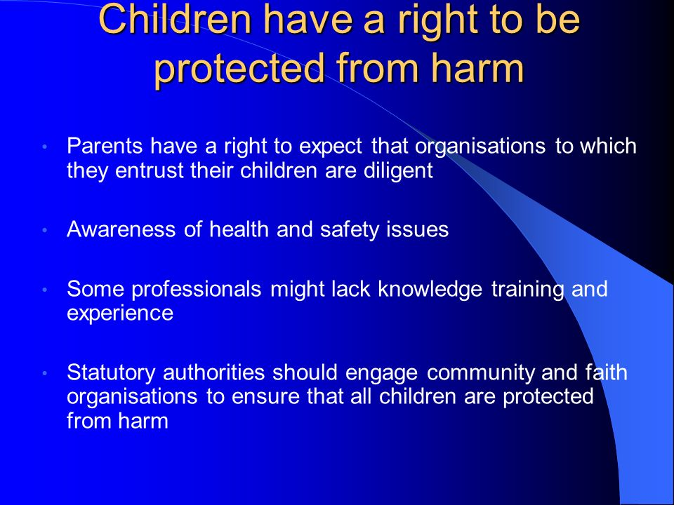 Children have a right to be protected from harm