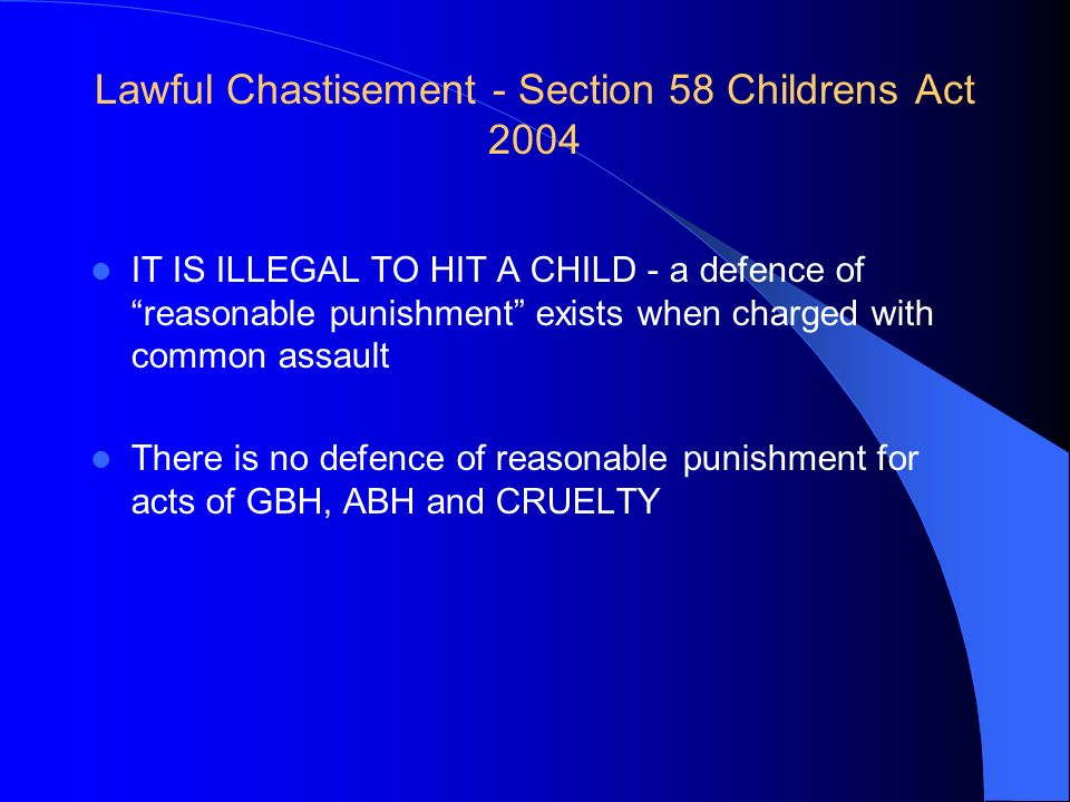 Lawful Chastisement - Section 58 Childrens Act 2004