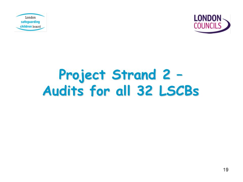 Project Strand 2 – Audits for all 32 LSCBs