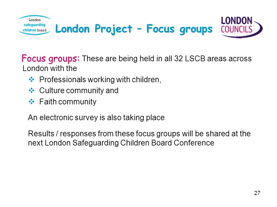 London Project – Focus groups