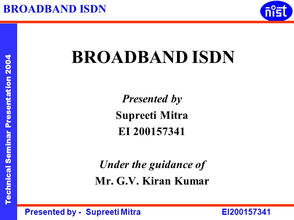 BROADBAND ISDN Presented by Supreeti Mitra EI