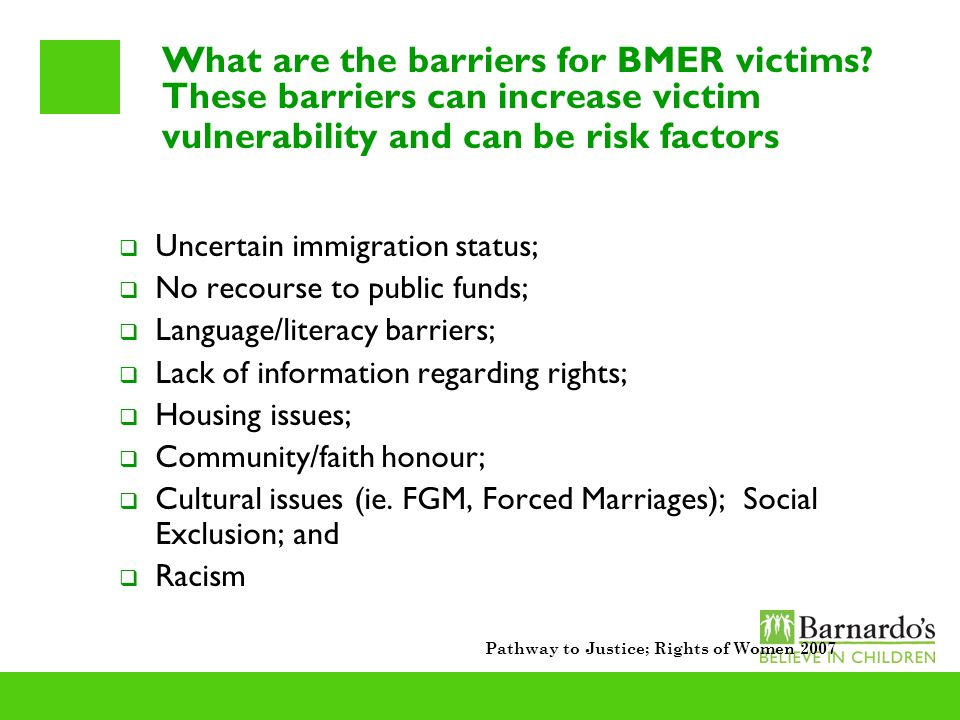 What are the barriers for BMER victims