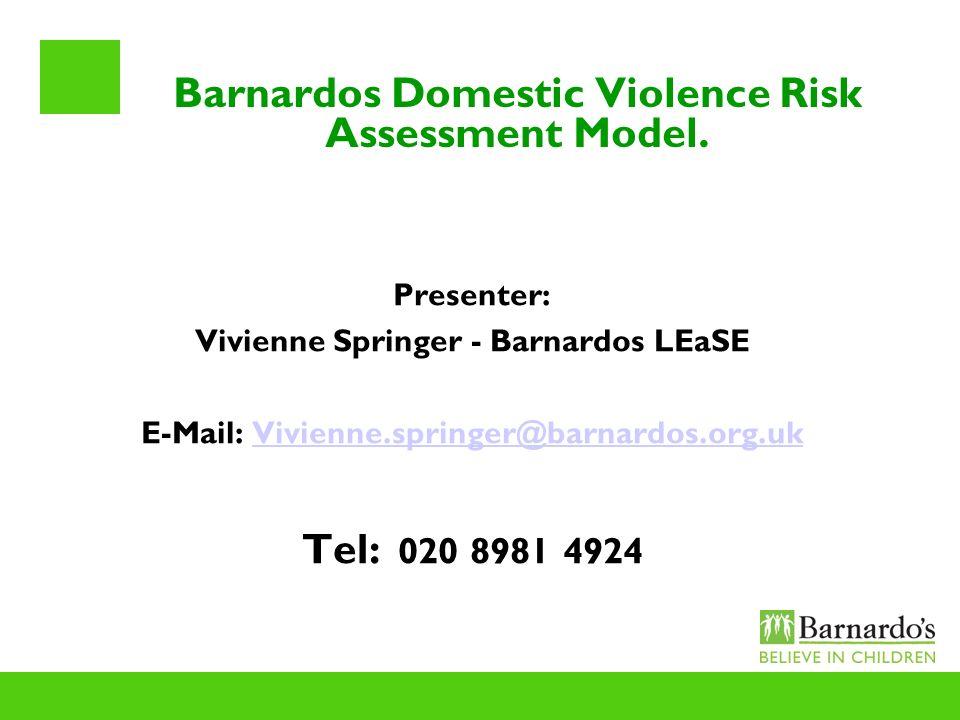 Barnardos Domestic Violence Risk Assessment Model.