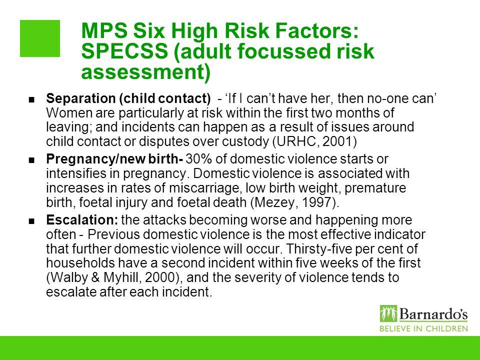 MPS Six High Risk Factors: SPECSS (adult focussed risk assessment)