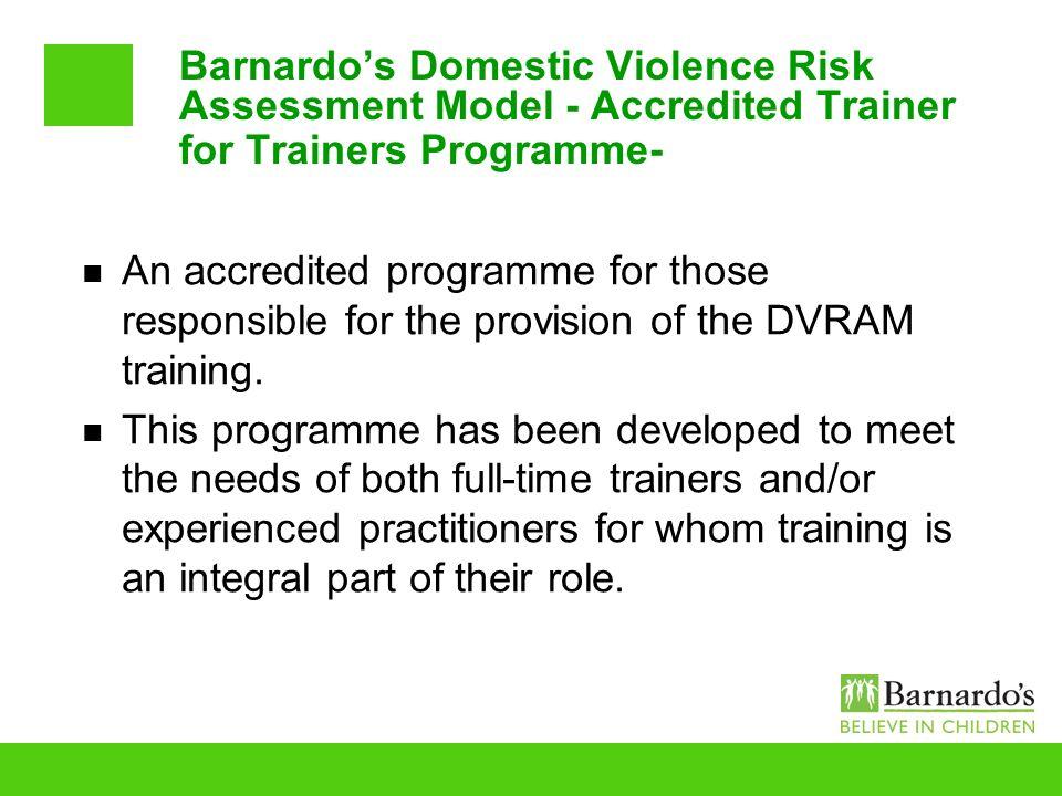Barnardo's Domestic Violence Risk Assessment Model - Accredited Trainer for Trainers Programme-