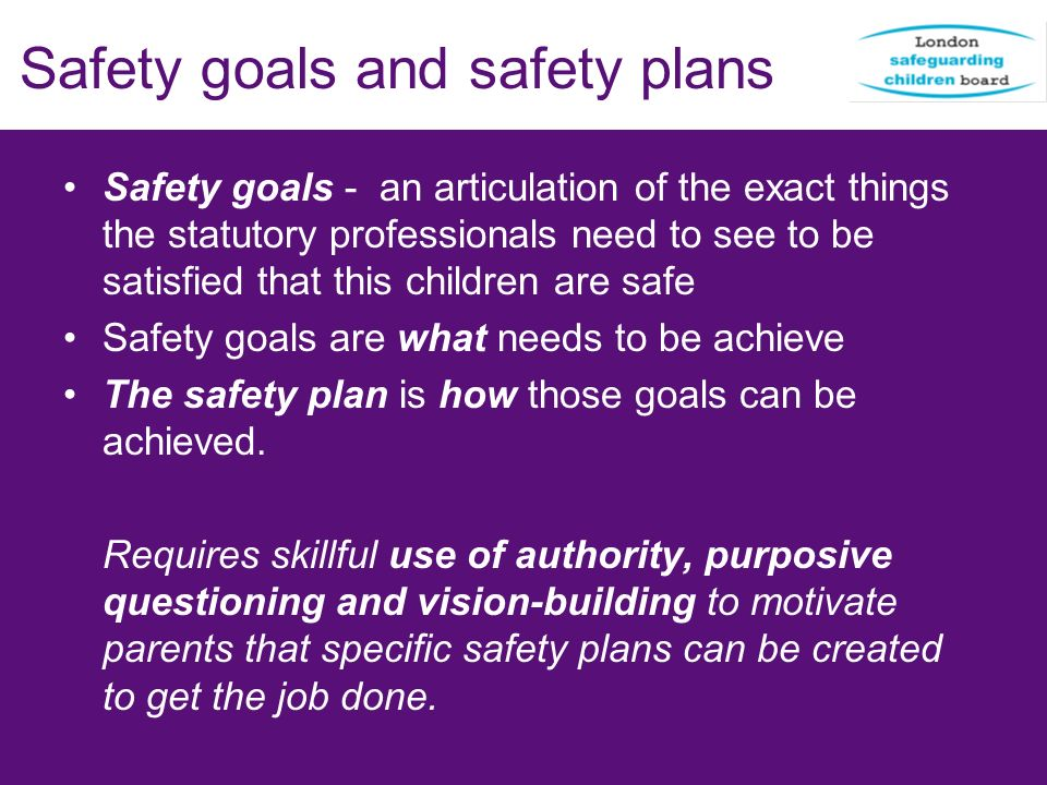 Safety goals and safety plans