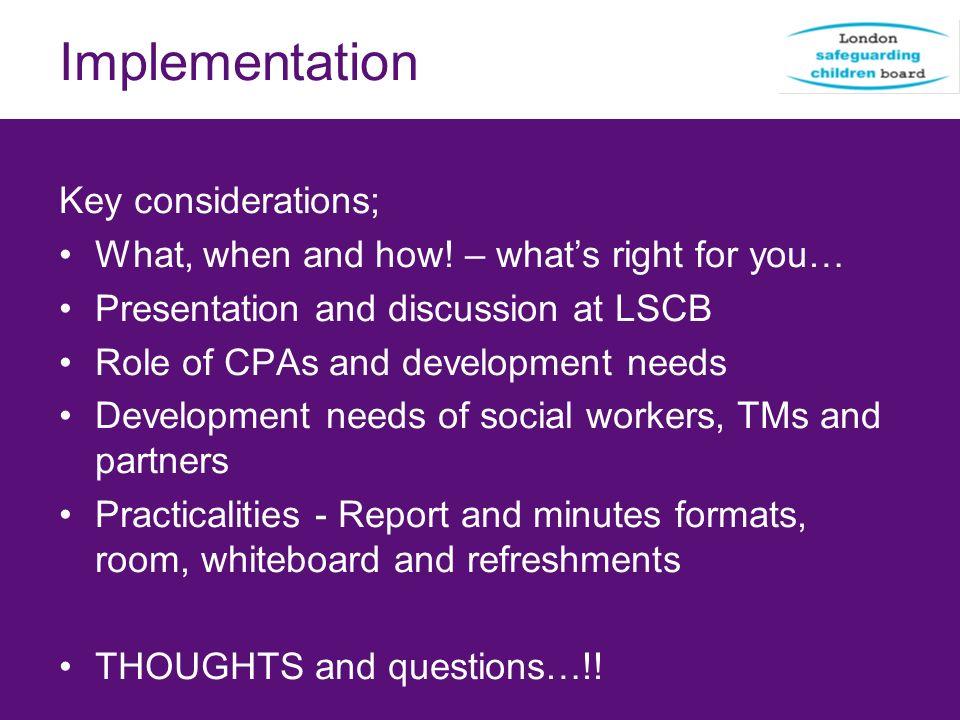 Implementation Key considerations;