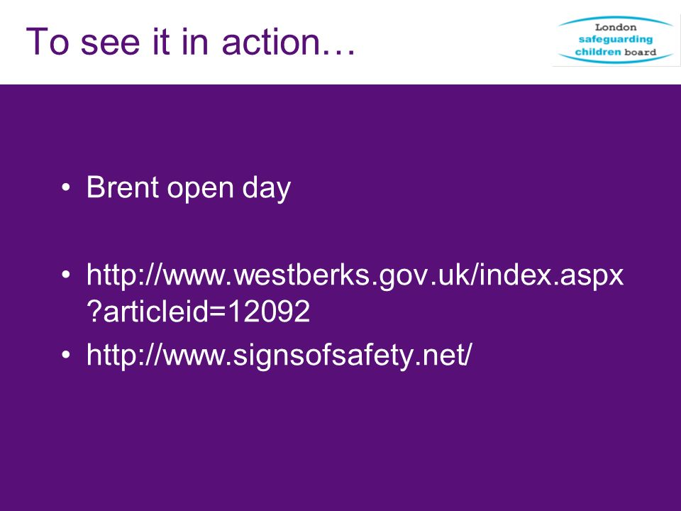 To see it in action… Brent open day