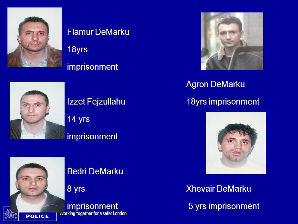 Flamur DeMarku 18yrs. imprisonment. Agron DeMarku. Izzet Fejzullahu 18yrs imprisonment. 14 yrs.