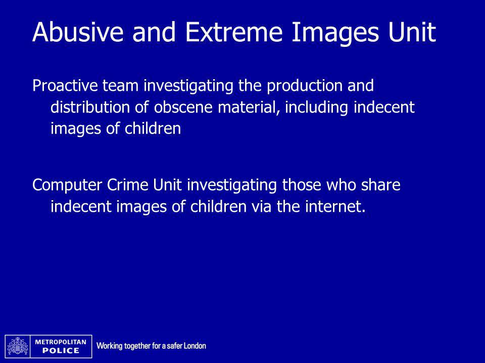 Abusive and Extreme Images Unit