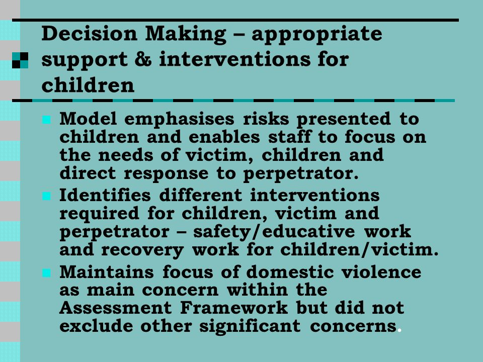 Decision Making – appropriate support & interventions for children