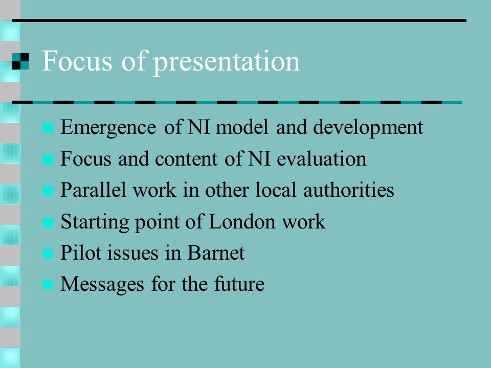 Focus of presentation Emergence of NI model and development