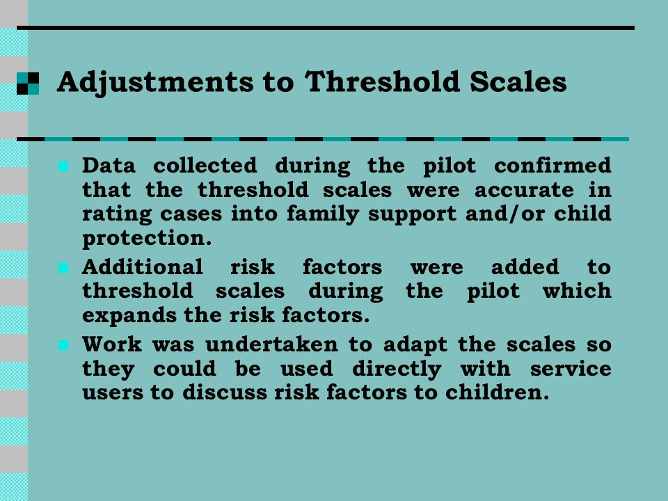 Adjustments to Threshold Scales