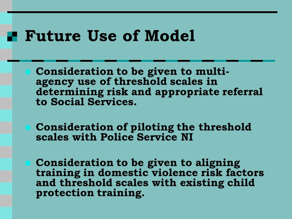 Future Use of Model