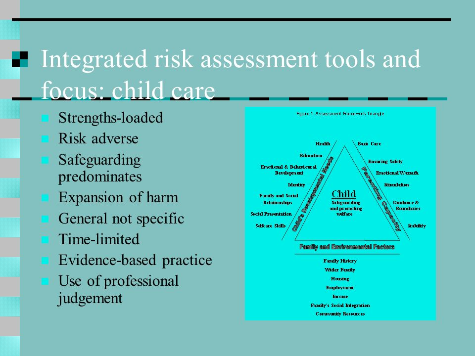 Integrated risk assessment tools and focus: child care