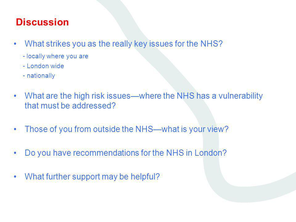 Discussion What strikes you as the really key issues for the NHS