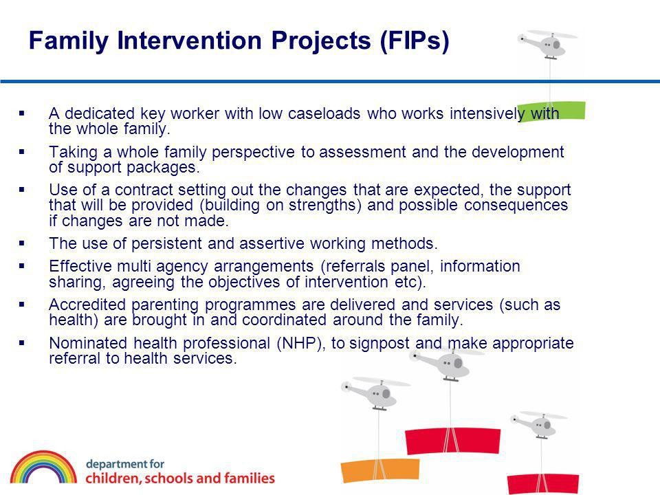 Family Intervention Projects (FIPs)