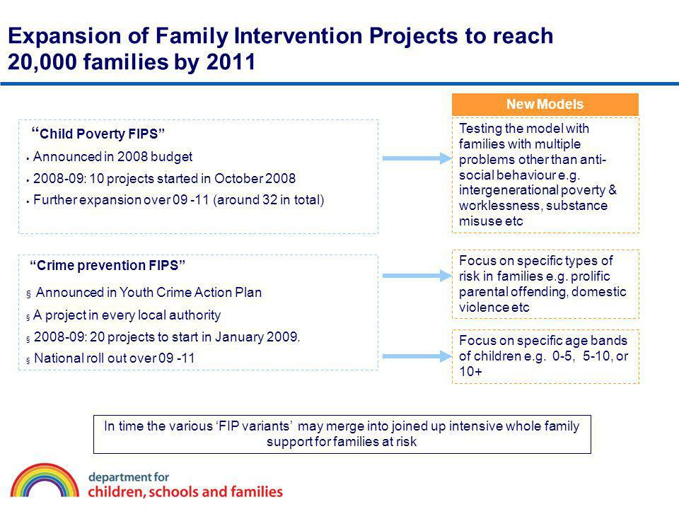 Expansion of Family Intervention Projects to reach 20,000 families by 2011