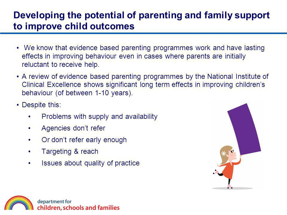 Developing the potential of parenting and family support to improve child outcomes